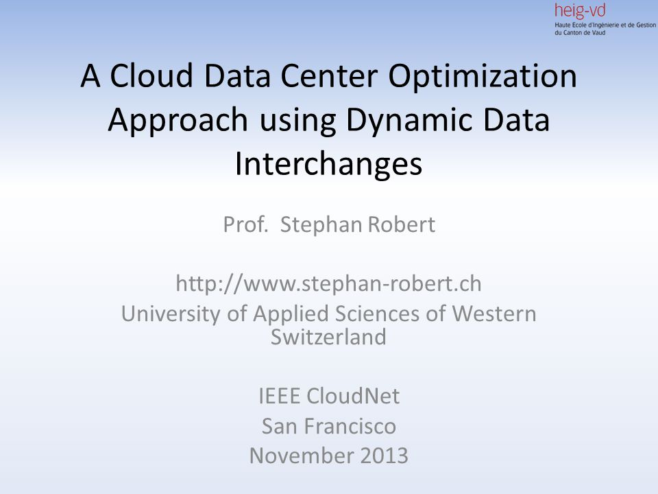 A Cloud Data Center Optimization Approach using Dynamic Data Interchanges Prof.
