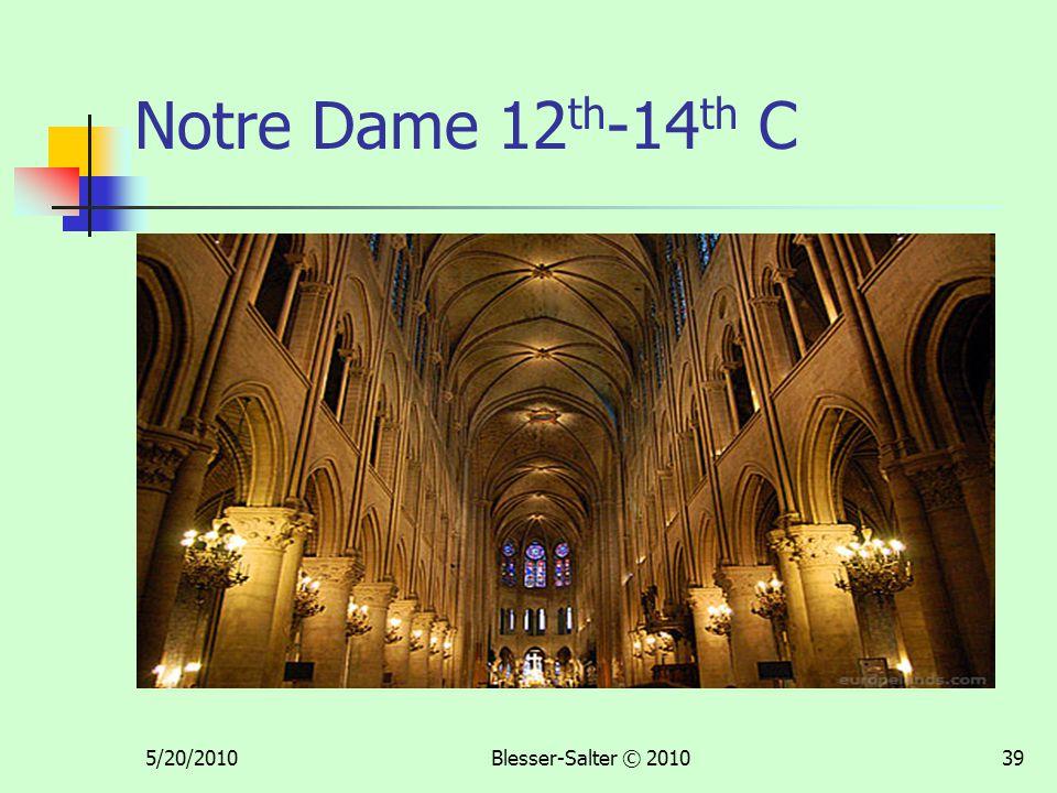 5/20/2010Blesser-Salter © 201039 Notre Dame 12 th -14 th C