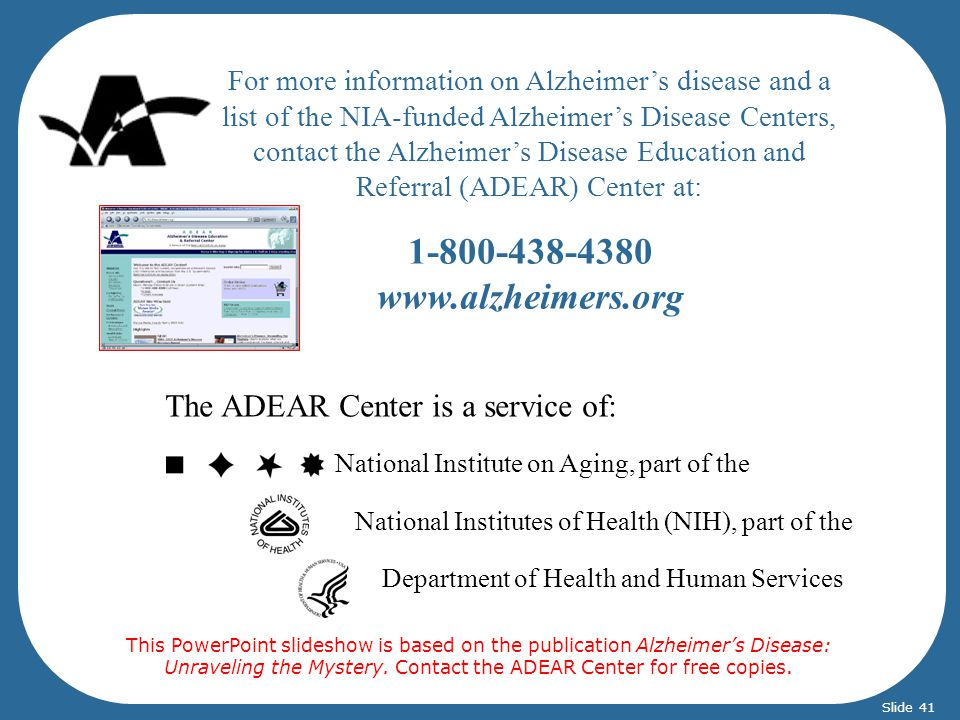 National Institute on Aging, part of the National Institutes of Health (NIH), part of the Department of Health and Human Services The ADEAR Center is
