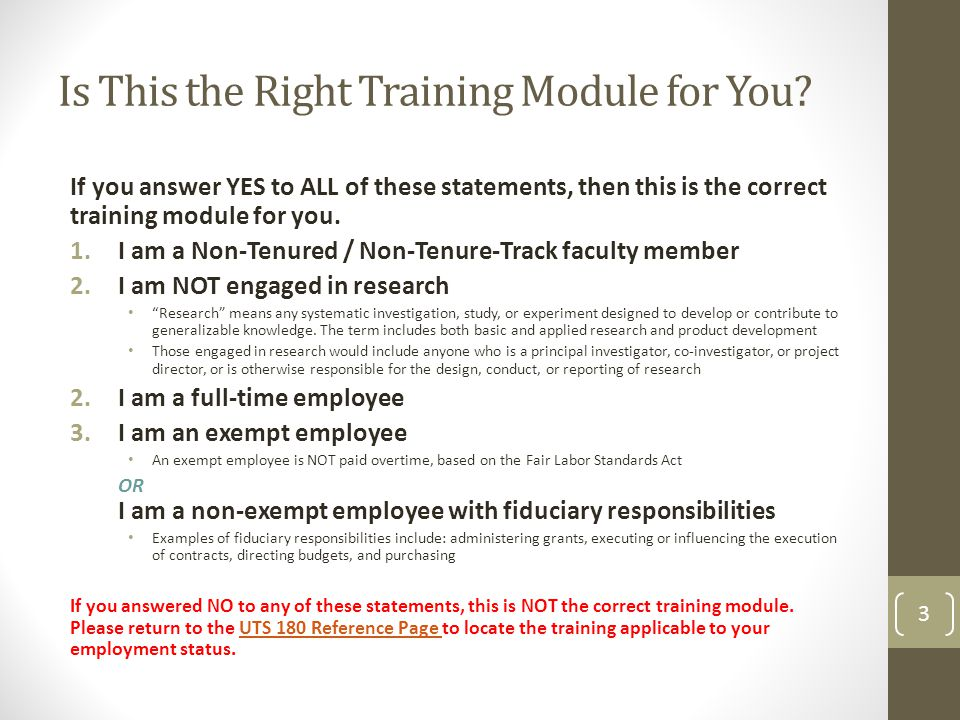 Is This the Right Training Module for You? If you answer YES to ALL of these statements, then this is the correct training module for you. 1.I am a No
