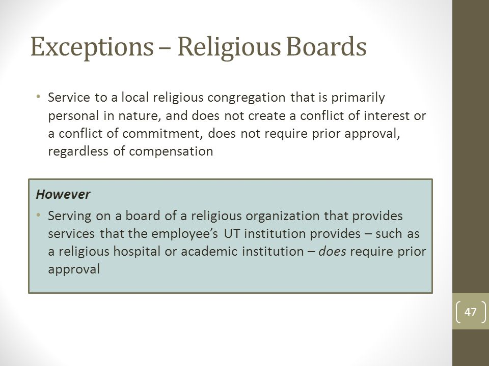 Exceptions – Religious Boards Service to a local religious congregation that is primarily personal in nature, and does not create a conflict of intere