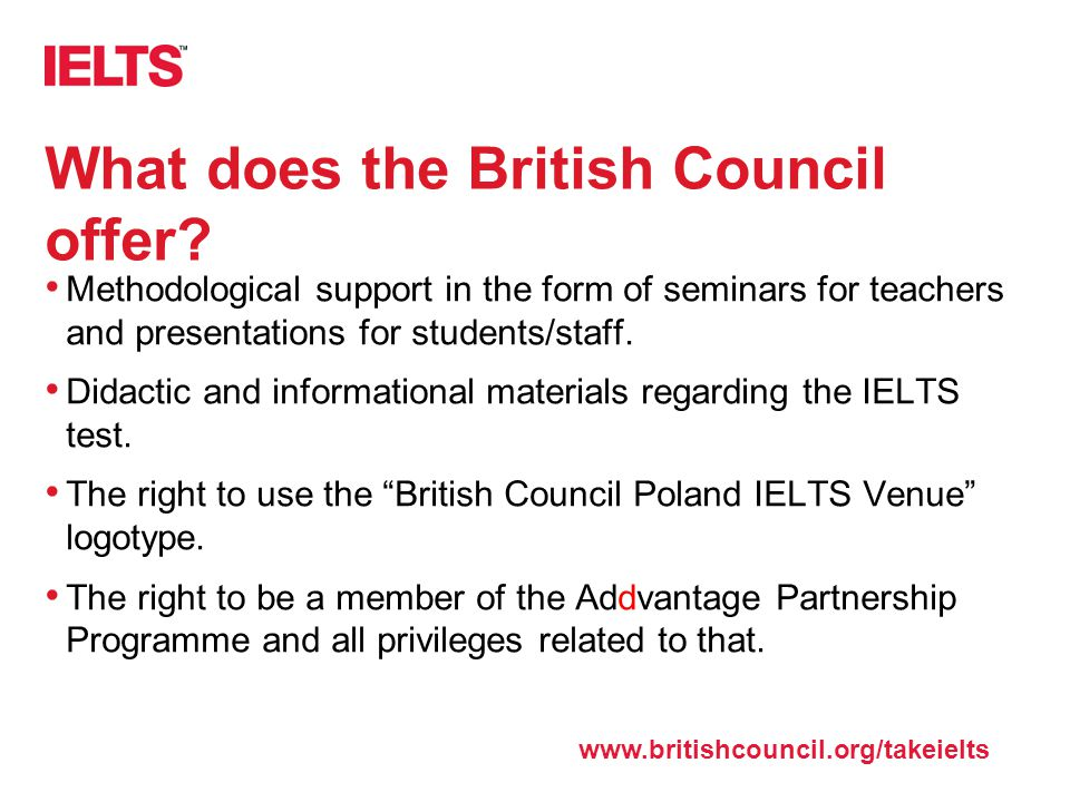 What does the British Council offer? Methodological support in the form of seminars for teachers and presentations for students/staff. Didactic and in
