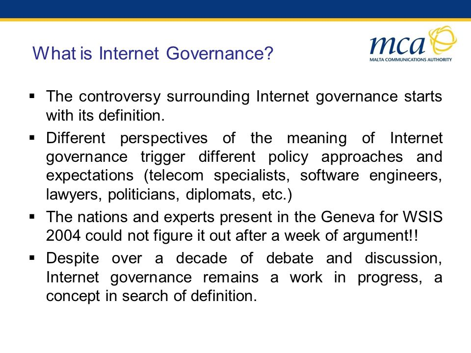 The controversy surrounding Internet governance starts with its definition.