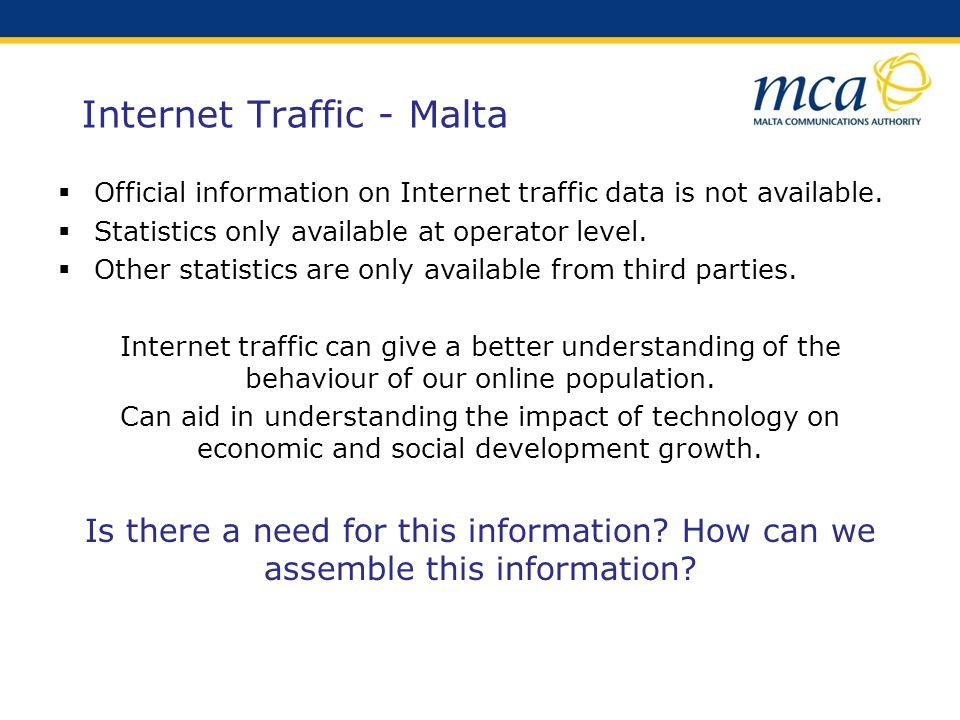 Internet Traffic - Malta Official information on Internet traffic data is not available.