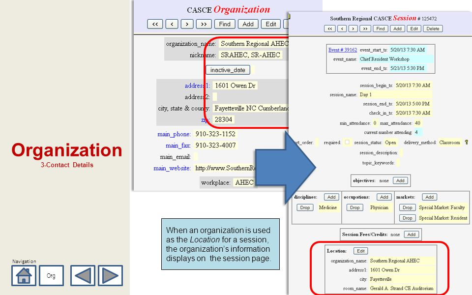 Navigation Organization 3-Contact Details Org When an organization is used as the Location for a session, the organizations information displays on th