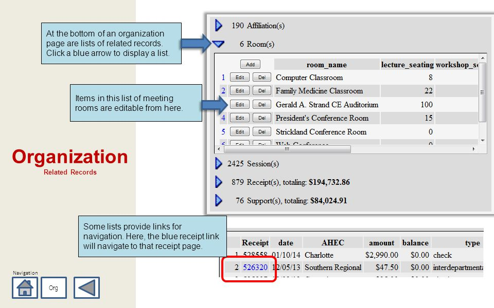 Navigation Organization Related Records Org At the bottom of an organization page are lists of related records. Click a blue arrow to display a list.