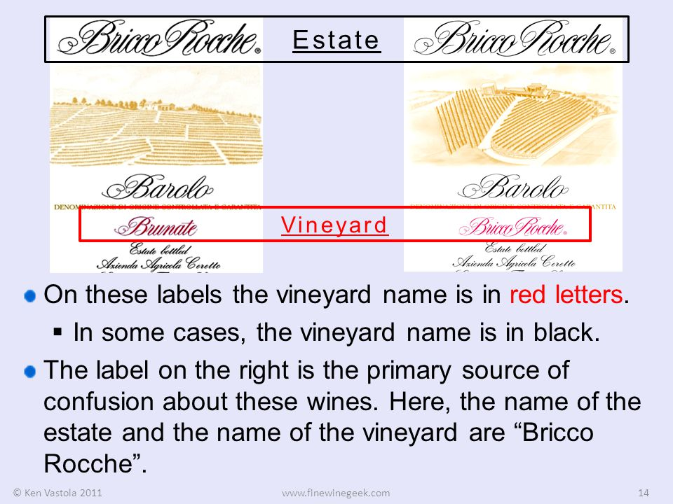 © Ken Vastola 2011www.finewinegeek.com14 Estate Vineyard On these labels the vineyard name is in red letters.