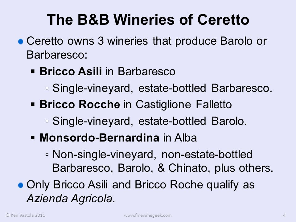 Azienda Agricola Ceretto Ceretto was among the first to use the term Azienda Agricola on the labels of their estate-bottled wines.