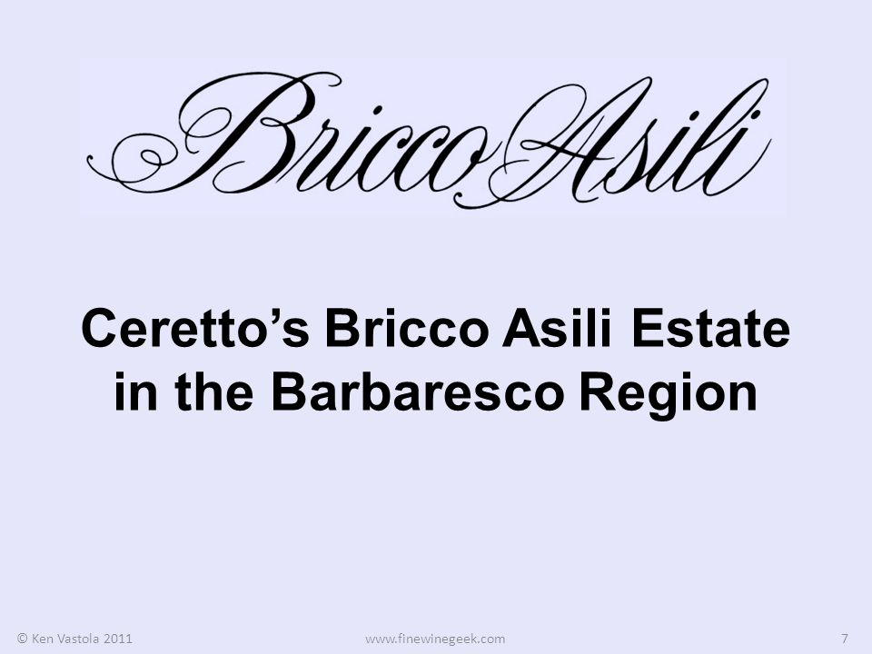 The Bricco Asili Estate in Barbaresco Cerettos Bricco Asili Estate in Barbaresco produces only two wines: both single-vineyard Barbarescos: Bernardot (in Treiso).