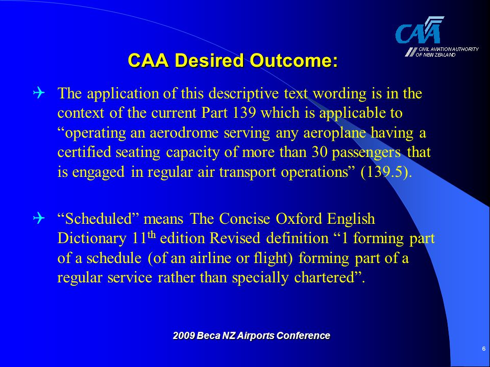 CAA Desired Outcome: CAA Desired Outcome: Air transport operation is defined in Part 1 as an operation for the carriage of passengers or goods by air for hire or reward (with exceptions – see Part1).