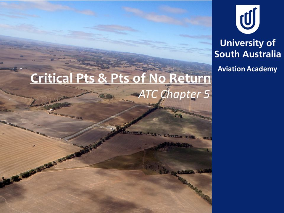 Critical Pts & Pts of No Return ATC Chapter 5