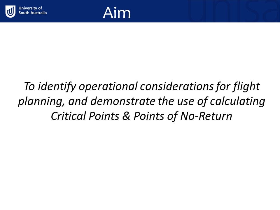 Objectives 1.Define the Critical Point 2.Demonstrate method of Critical Point 3.Define the Point of No-Return 4.Demonstrate method of PNR 5.Summary of the above