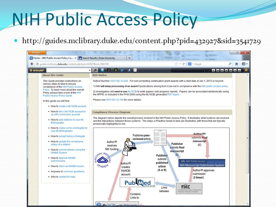 NIH Public Access Policy http://guides.mclibrary.duke.edu/content.php?pid=432927&sid=3541729