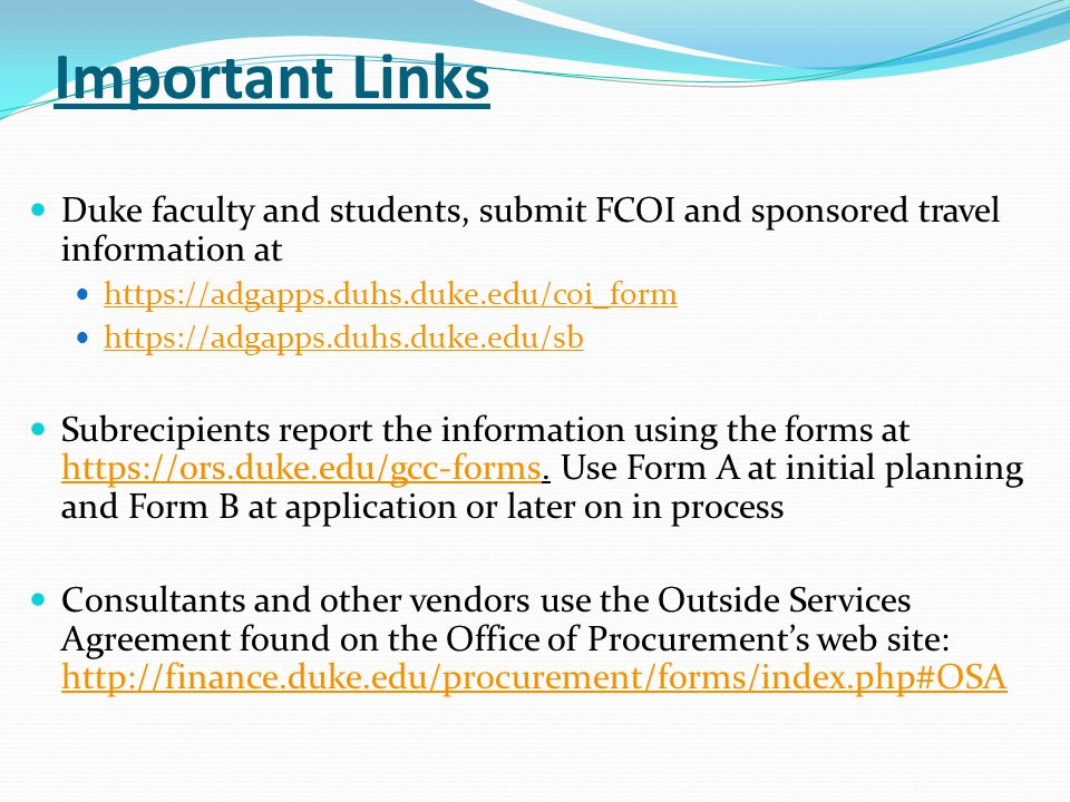 Important Links Duke faculty and students, submit FCOI and sponsored travel information at https://adgapps.duhs.duke.edu/coi_form https://adgapps.duhs