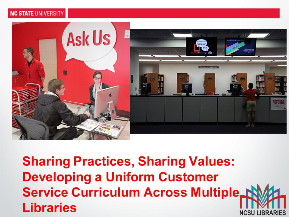 Sharing Practices, Sharing Values: Developing a Uniform Customer Service Curriculum Across Multiple Libraries