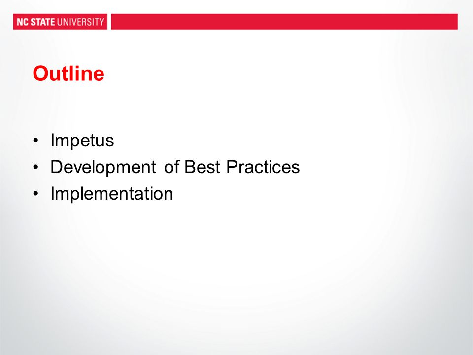 Outline Impetus Development of Best Practices Implementation