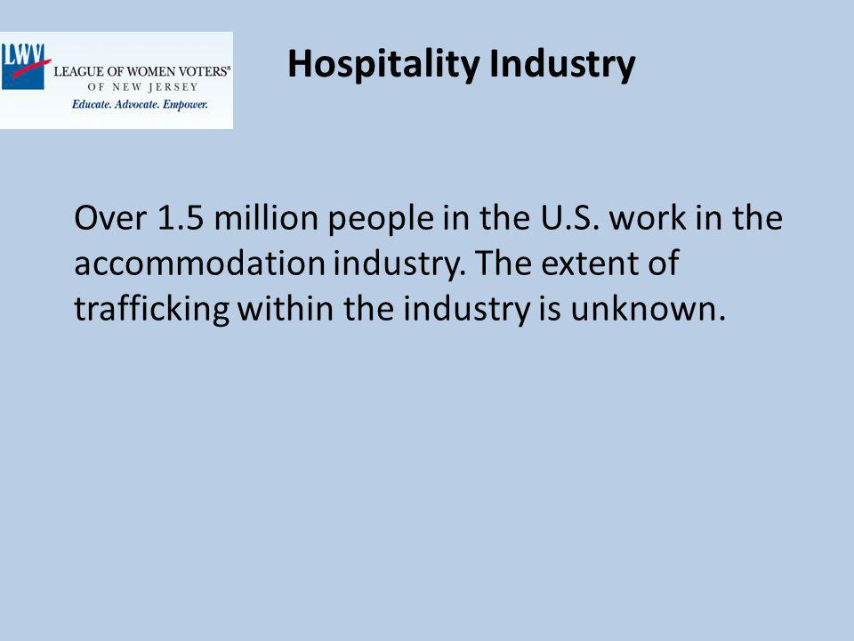 Hospitality Industry Over 1.5 million people in the U.S.
