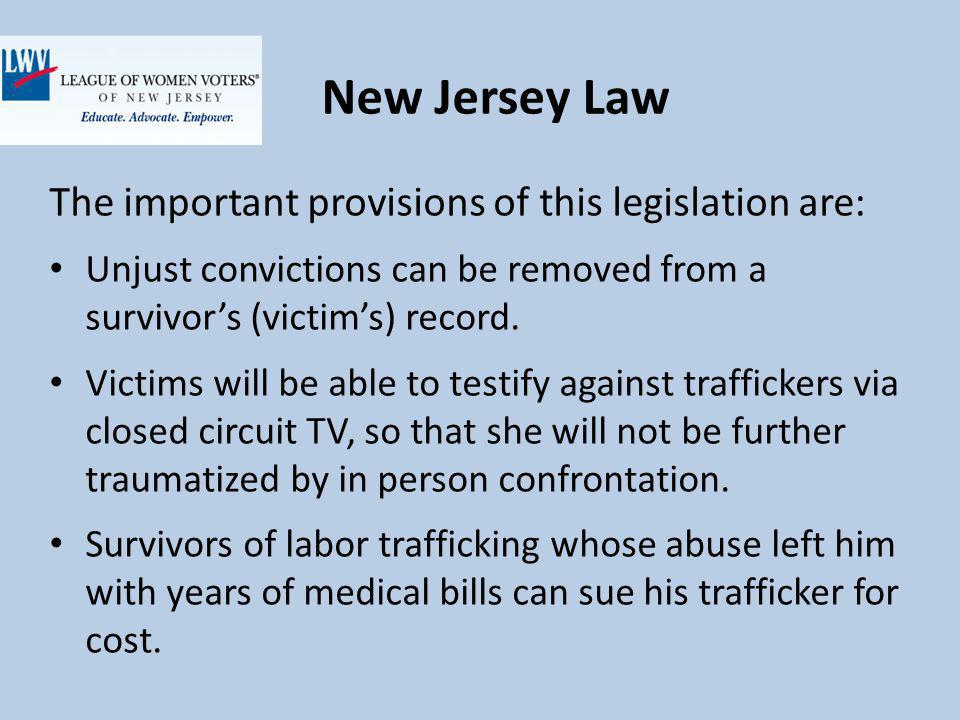 New Jersey Law The important provisions of this legislation are: Unjust convictions can be removed from a survivors (victims) record.