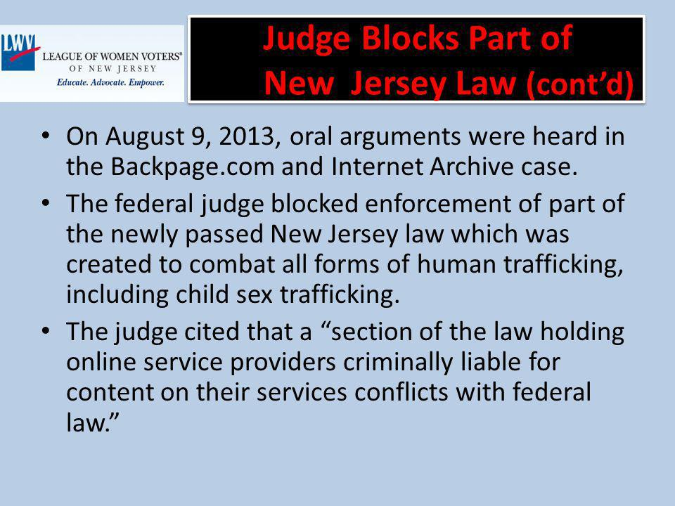 On August 9, 2013, oral arguments were heard in the Backpage.com and Internet Archive case.