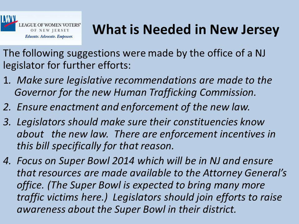 What is Needed in New Jersey The following suggestions were made by the office of a NJ legislator for further efforts: 1.