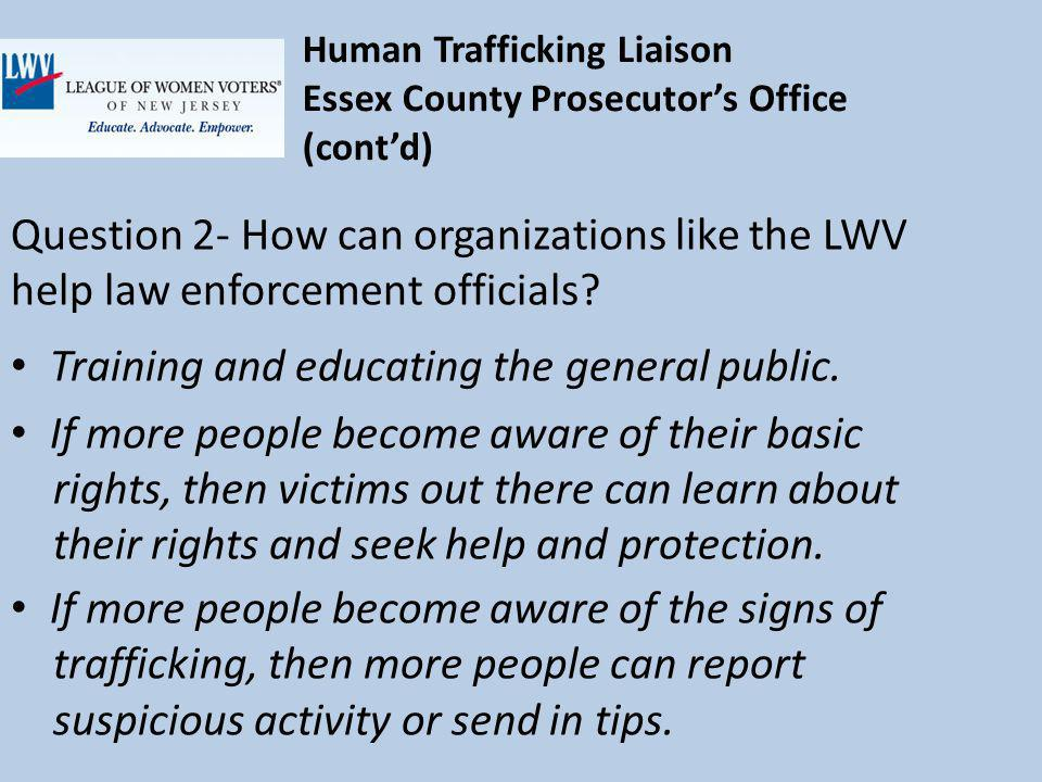 Question 2- How can organizations like the LWV help law enforcement officials.