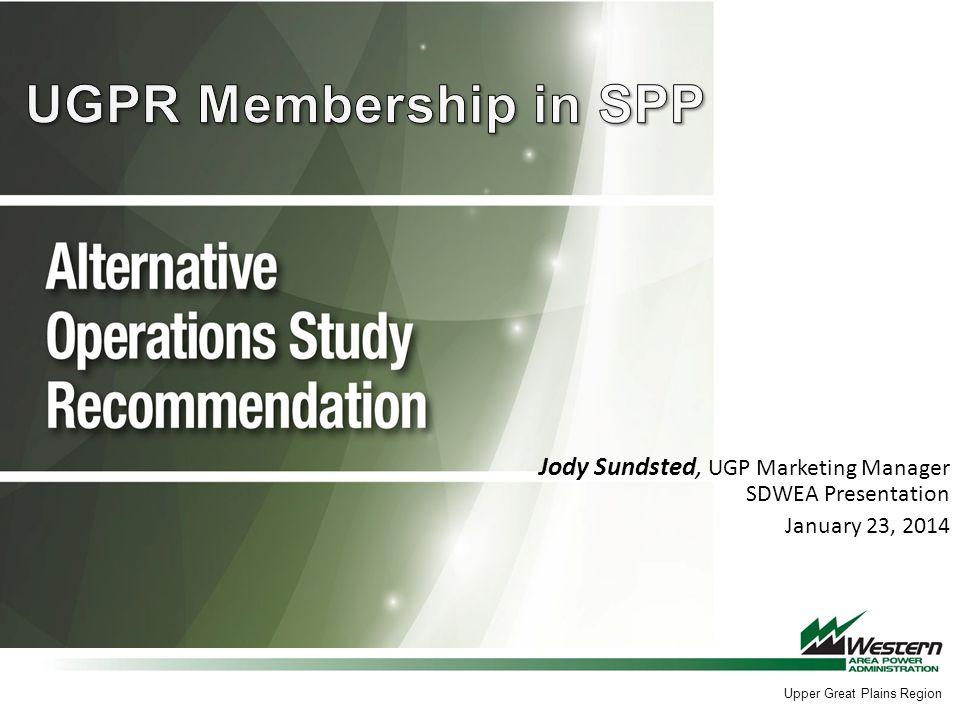 Jody Sundsted, UGP Marketing Manager SDWEA Presentation January 23, 2014 Upper Great Plains Region