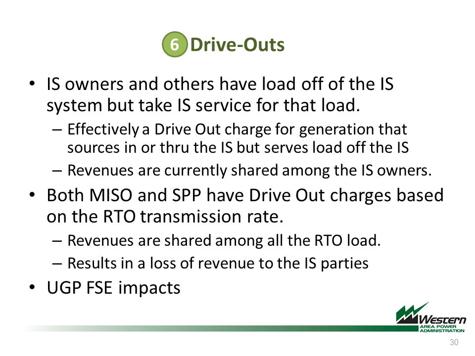 Drive-Outs IS owners and others have load off of the IS system but take IS service for that load. – Effectively a Drive Out charge for generation that