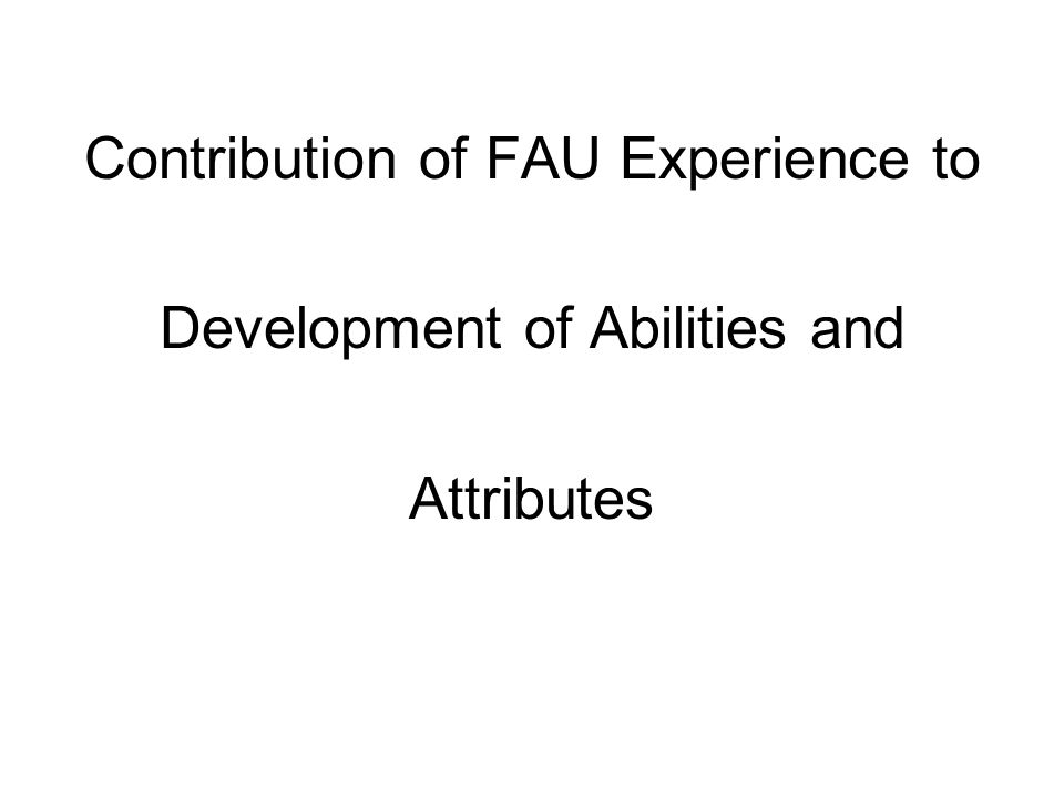 Contribution of FAU Experience to Development of Abilities and Attributes