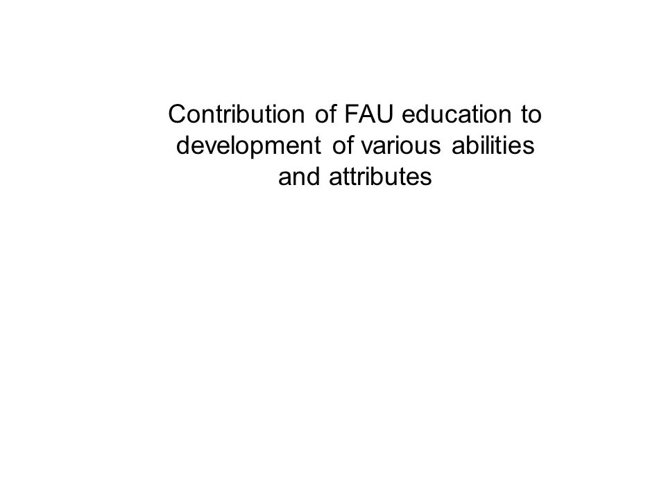 Contribution of FAU education to development of various abilities and attributes