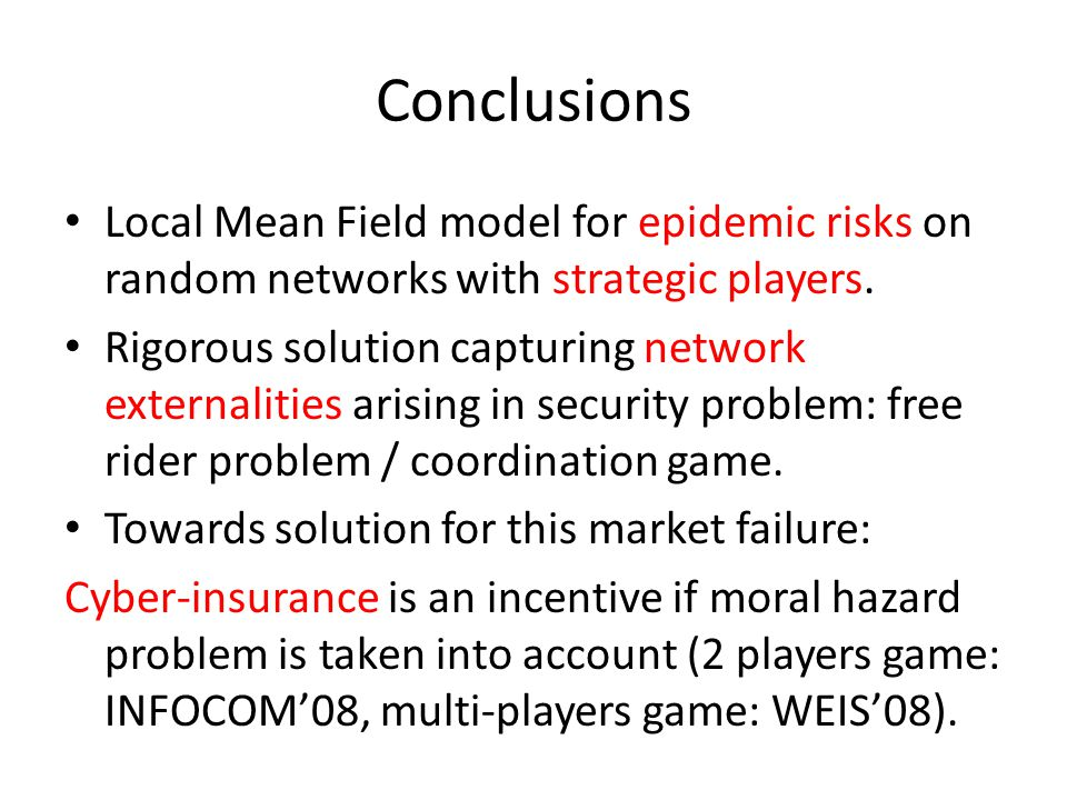 Conclusions Local Mean Field model for epidemic risks on random networks with strategic players.