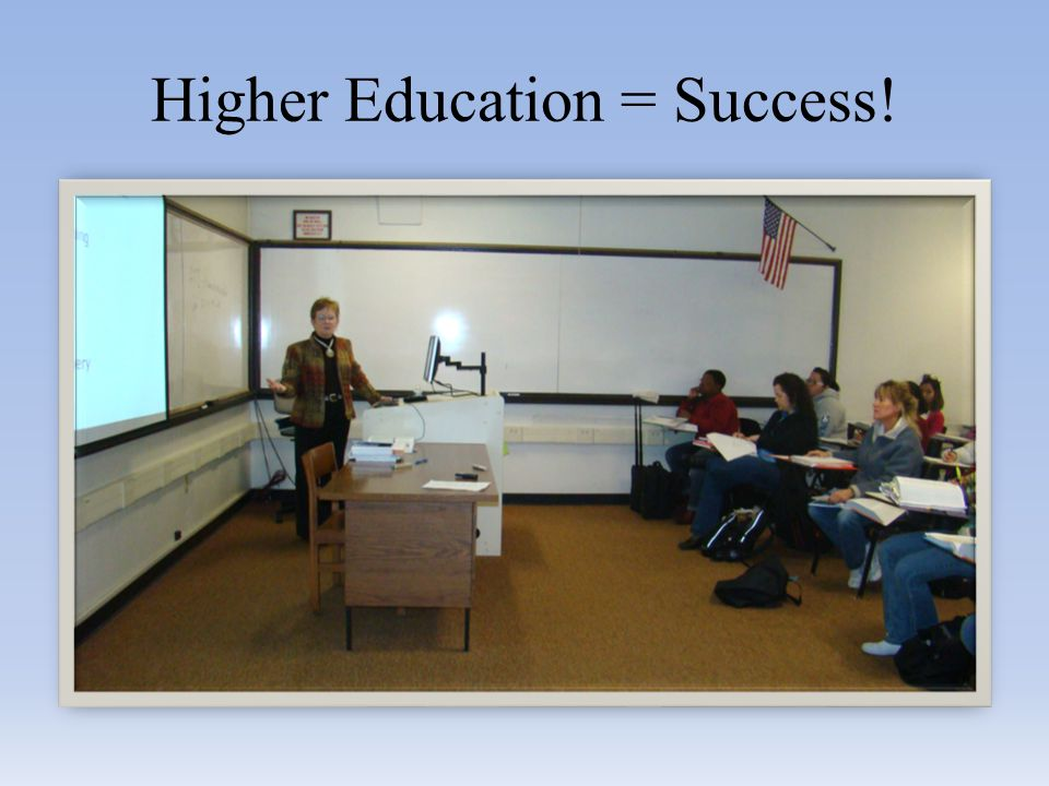 Higher Education = Success!