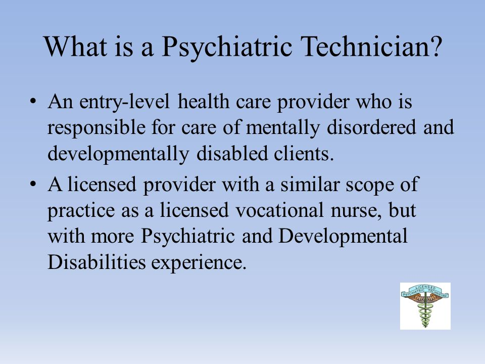 What is a Psychiatric Technician.