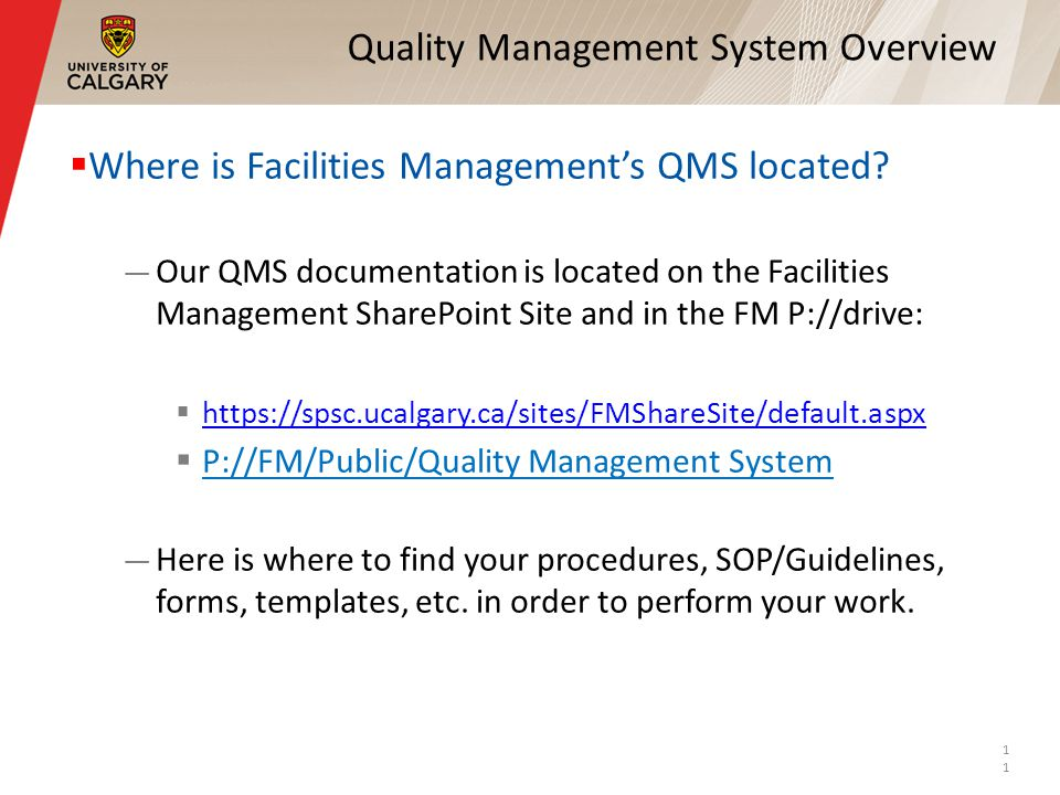 Quality Management System Overview Where is Facilities Managements QMS located? Our QMS documentation is located on the Facilities Management SharePoi