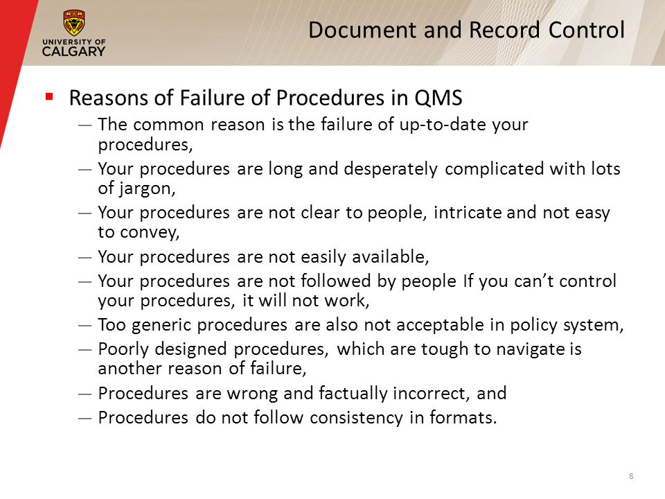 Document and Record Control Reasons of Failure of Procedures in QMS The common reason is the failure of up-to-date your procedures, Your procedures ar