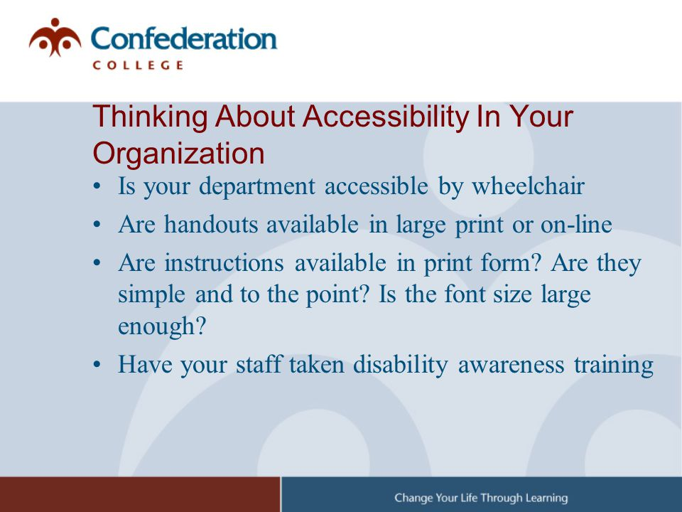 Thinking About Accessibility In Your Organization Is your department accessible by wheelchair Are handouts available in large print or on-line Are ins