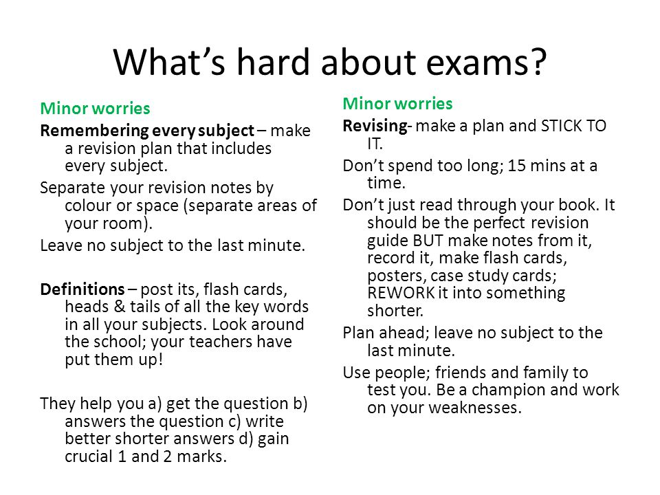 Whats hard about exams.