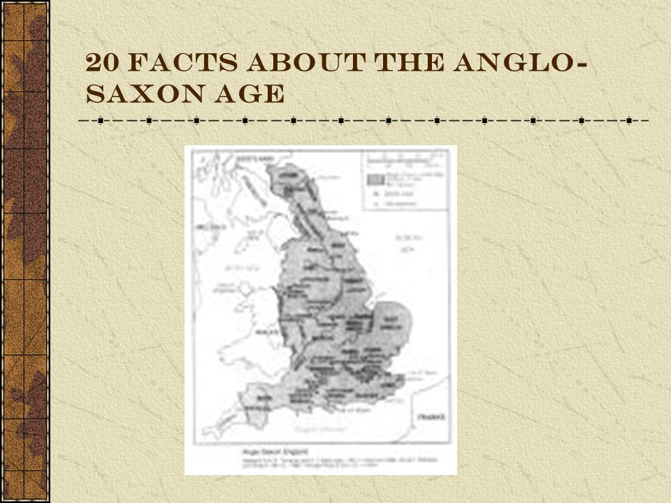 20 FACTS About the Anglo- Saxon Age