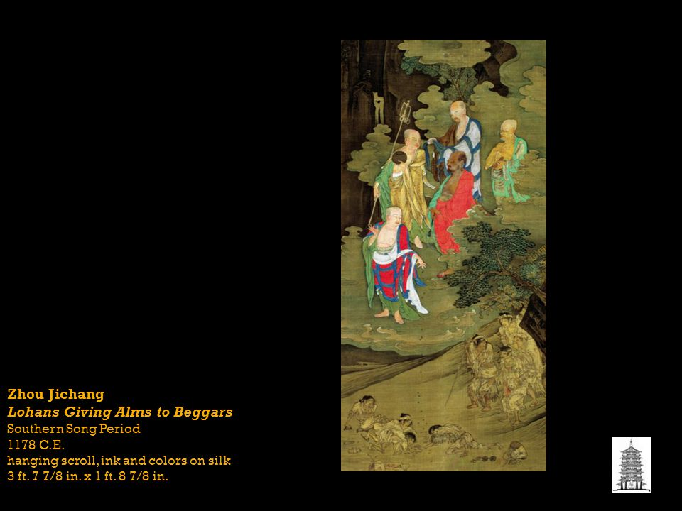 Zhou Jichang Lohans Giving Alms to Beggars Southern Song Period 1178 C.E. hanging scroll, ink and colors on silk 3 ft. 7 7/8 in. x 1 ft. 8 7/8 in.