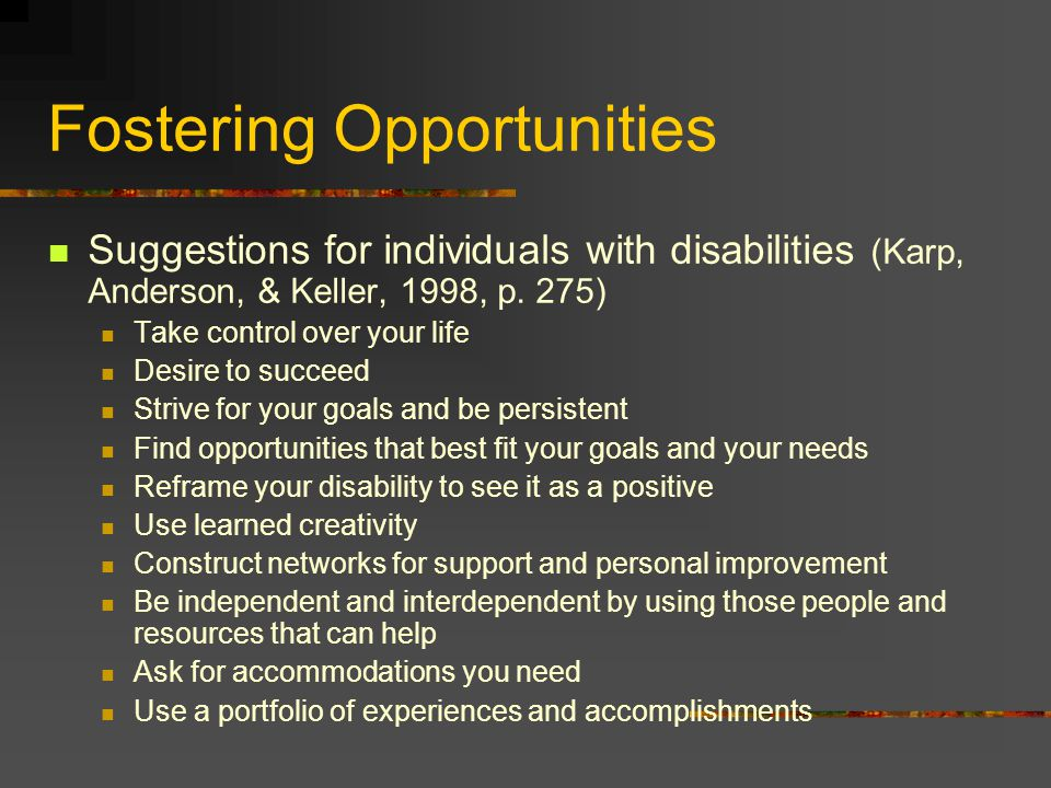 Fostering Opportunities Suggestions for individuals with disabilities (Karp, Anderson, & Keller, 1998, p.