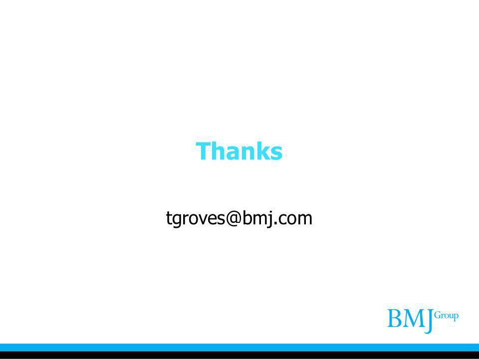 Thanks tgroves@bmj.com
