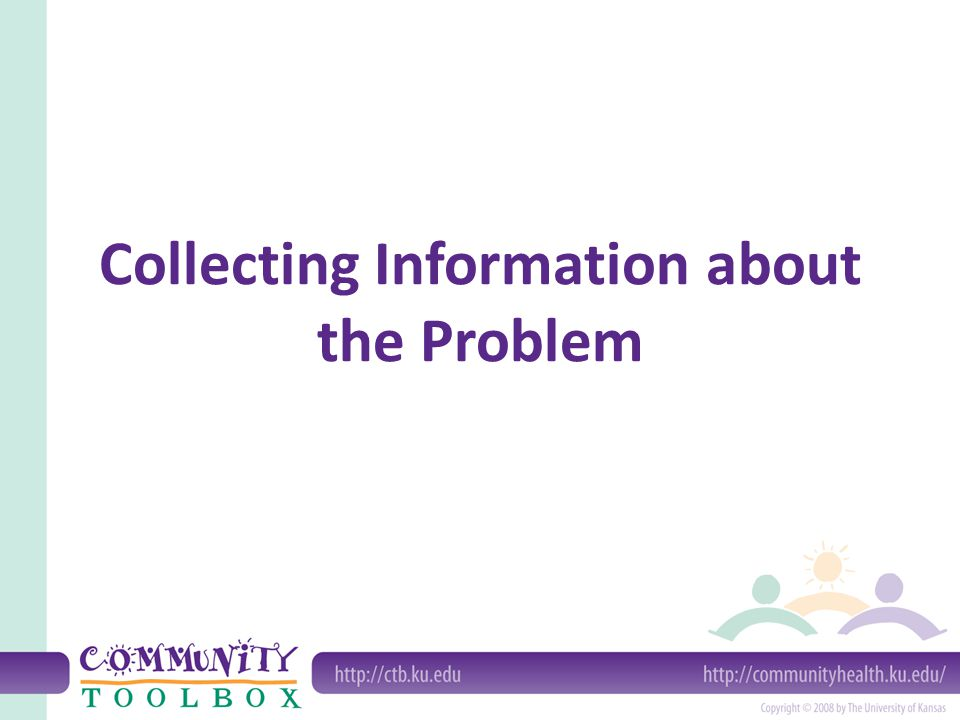 Why should you collect information.