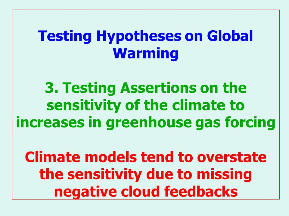 Testing Hypotheses on Global Warming 3.