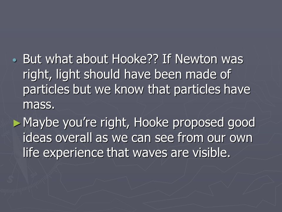 But what about Hooke .