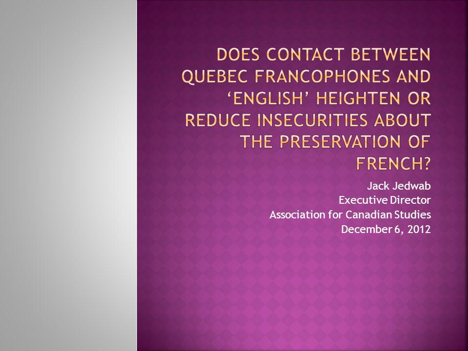 Jack Jedwab Executive Director Association for Canadian Studies December 6, 2012