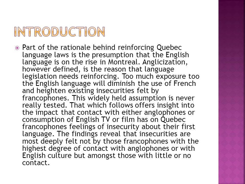 Part of the rationale behind reinforcing Quebec language laws is the presumption that the English language is on the rise in Montreal.