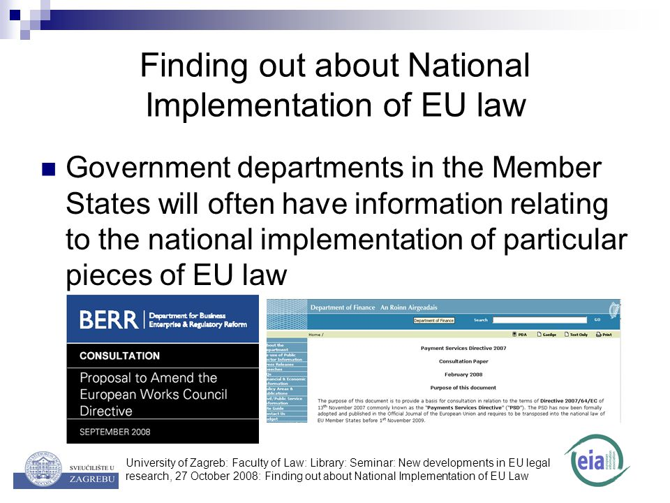University of Zagreb: Faculty of Law: Library: Seminar: New developments in EU legal research, 27 October 2008: Finding out about National Implementat