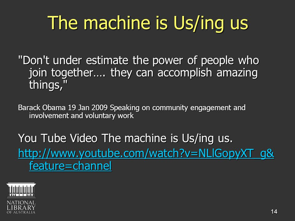 14 The machine is Us/ing us