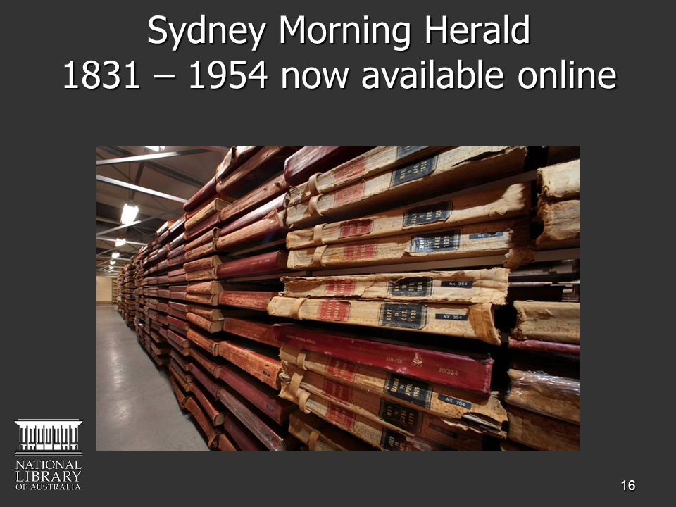 16 Sydney Morning Herald 1831 – 1954 now available online
