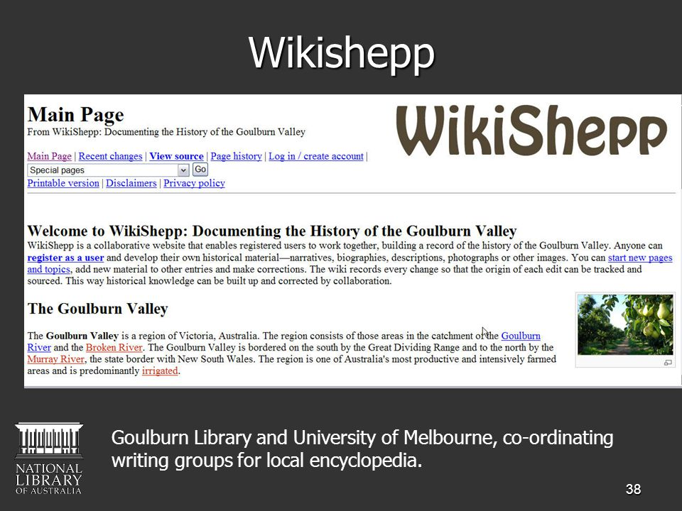 38Wikishepp Goulburn Library and University of Melbourne, co-ordinating writing groups for local encyclopedia.