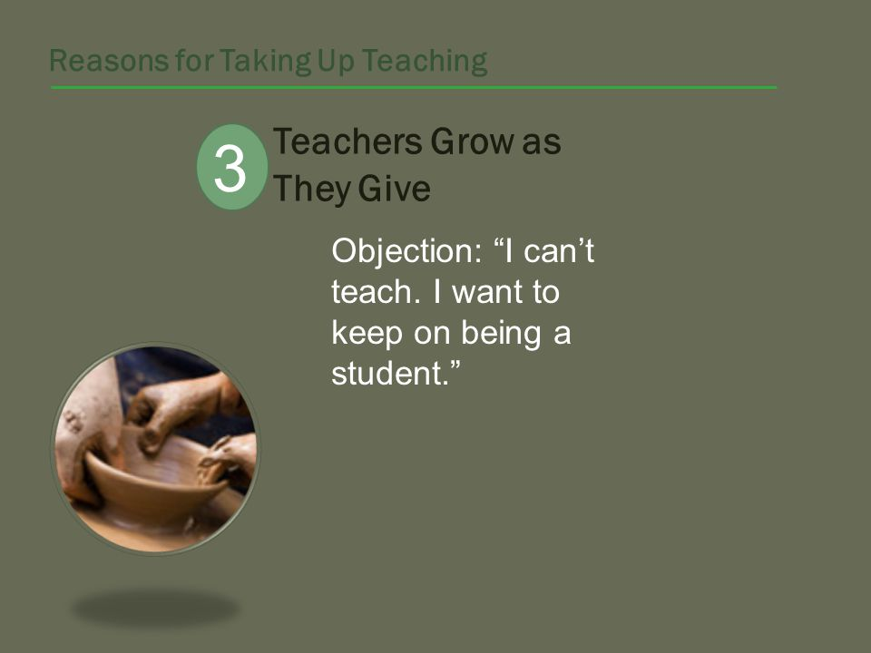 Teachers Grow as They Give Objection: I cant teach.